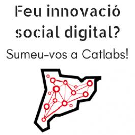 Feu innovació social digital? Sumeu-vos a CatLabs!