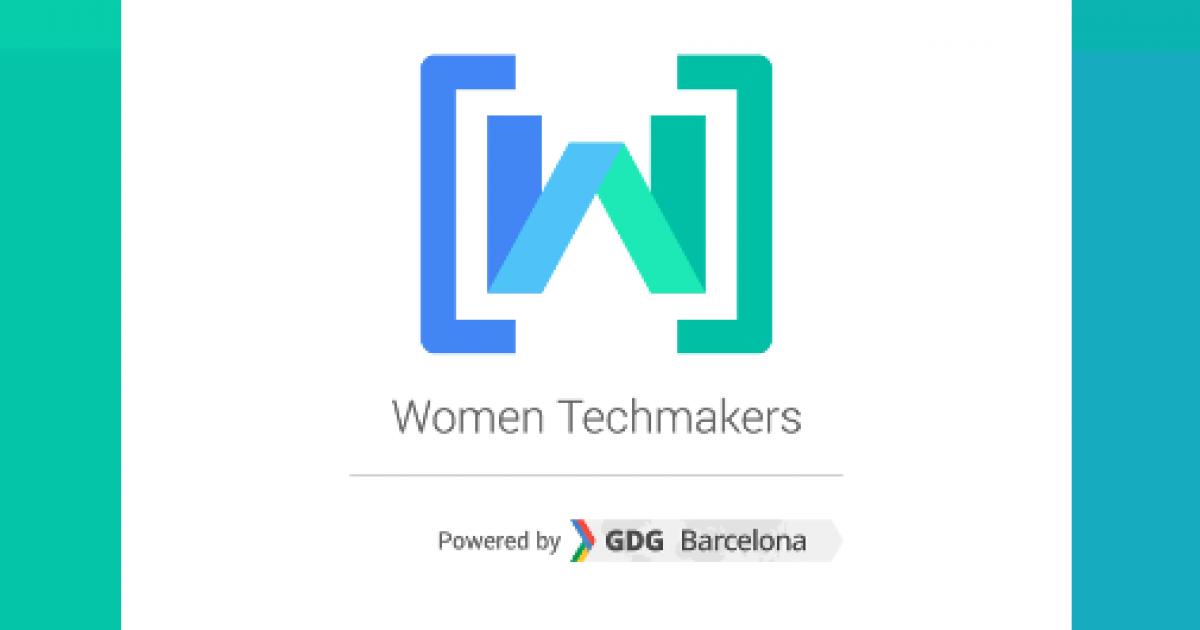 Women Techmakers Barcelona 2016 Xarxa Punt Tic