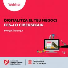 """Webinar """"Digitalitza el teu negoci. Fes-lo cibersegur"""""""
