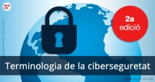 """Segona edició de la """"Terminologia de la ciberseguretat"""""""