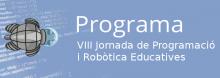 VIII Jornada de Programació i Robòtica educatives