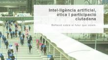 Cicle: Intel·ligència artificial, ètica i participació ciutadana
