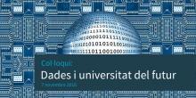 Col·loqui: Dades i universitat del futur