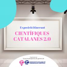 """Exposició """"Científiques Catalanes 2.0"""" del Grup de Perspectiva de Gènere de l'ACCC"""