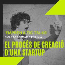 Imatge Emprèn & TIC Talks: El procés de creació d'una startup
