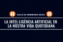 Cicle de Seminaris sobre intel·ligència artificial