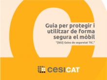 """Portada de la """"Guia per protegir i utilitzar de forma segura el mòbil"""" de CESICAT"""