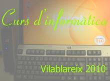 Curs informàtica Vilablareix 2010