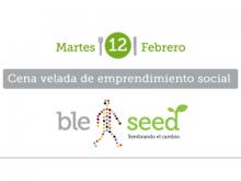 Sopar vetllada BLE&Seed, sembrant el canvi
