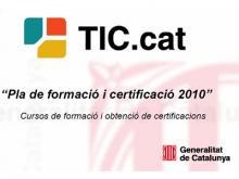 TIC.cat - Pla de formació i certificació 2010