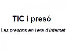 TIC i presó. Les presons en l'era d'Internet