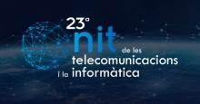 La Nit de les Telecomunicacions i la Informàtica 2018