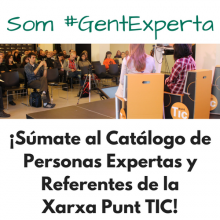 ¡Súmate al Catálogo de personas expertas y referentes de la Xarxa Punt TIC!