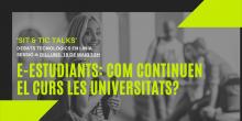 Xerrada: 'E-estudiants. Quins recursos ofereixen les universitats per continuar el curs?'