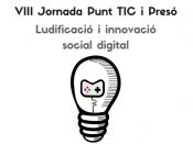 Ludificació i innovació social digital: VIII Jornada Punt TIC i presó