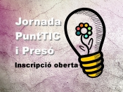 Jornada PuntTIC i Presó - Inscripció Oberta