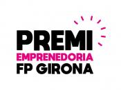 Premi d`emprenedoria de l`FP a la ciutat de Girona 2020