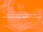Tendències de la transformació digital a l`educació
