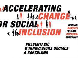 Presentació d`innovacions per a la inclusió social de la iniciativa Accelerating Change for Social Inclusion