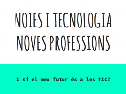 Noies i Tecnologia: noves professions