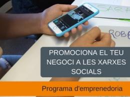Itinerari emprenedoria: Promociona el teu negoci a les xarxes socials