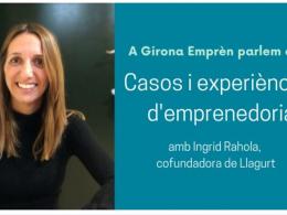 Girona Emprèn parla de casos i experiències d`emprenedoria