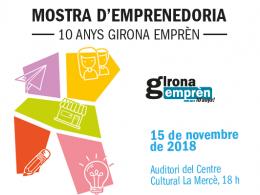 Cartell de la Mostra d`Emprenedoria que tindrà lloc el 15 de novembre per celebrar els 10 anys de Girona Emprèn