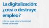 """Informe """"La digitalización: ¿crea o destruye empleos?"""""""