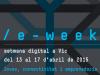 e-week 2015, setmana digital a Vic