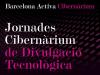 Jornades Cibernàrium de divulgació tecnològica